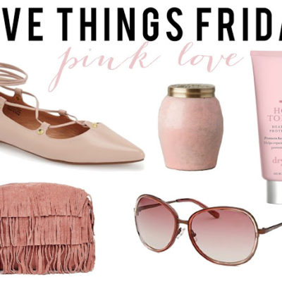 Five Things Friday: Pink Love