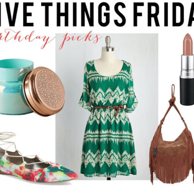 Five Things Friday – Birthday Picks
