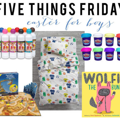 Five Things Friday – Easter for Boys