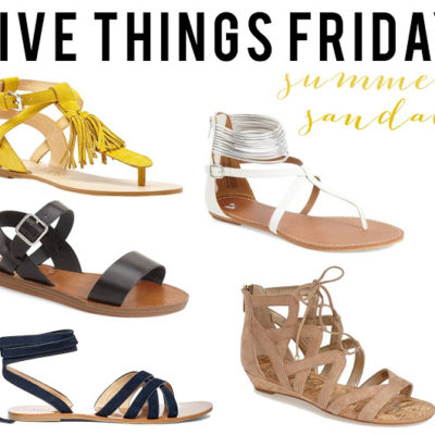 Five Things Friday – Summer Sandals